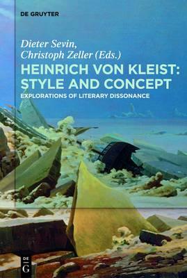 Heinrich von Kleist: Style and Concept: Explorations of Literary Dissonance