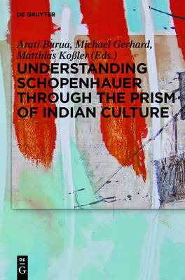Understanding Schopenhauer Through the Prism of Indian Culture: Philosophy, Religion and Sanskrit Literature