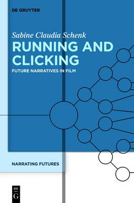 Running and Clicking: Future Narratives in Film