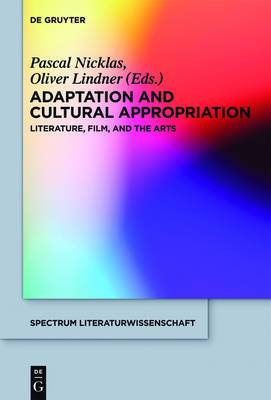 Adaptation and Cultural Appropriation: Literature, Film, and the Arts