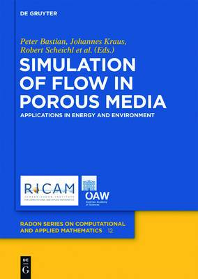 Simulation of Flow in Porous Media: Applications in Energy and Environment