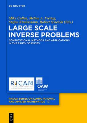Large Scale Inverse Problems: Computational Methods and Applications in the Earth Sciences
