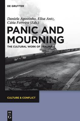 Panic and Mourning: The Cultural Work of Trauma