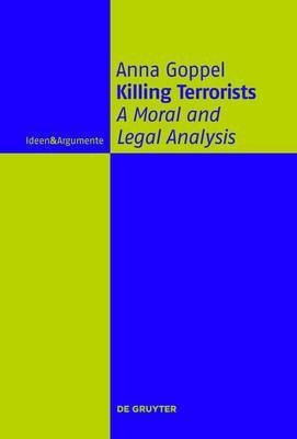 Killing Terrorists: A Moral and Legal Analysis