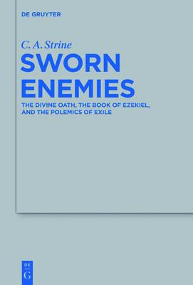 Sworn Enemies: The Divine Oath, the Book of Ezekiel, and the Polemics of Exile