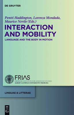 Interaction and Mobility: Language and the Body in Motion