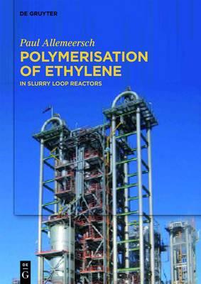 Polymerisation of Ethylene: In Slurry Loop Reactors