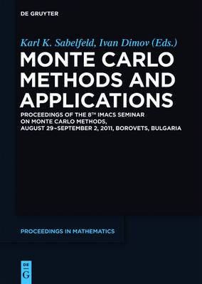 Monte Carlo Methods and Applications: Proceedings of the 8th IMACS Seminar on Monte Carlo Methods, August 29 - September 2, 2011, Borovets, Bulgaria
