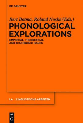 Phonological Explorations: Empirical, Theoretical and Diachronic Issues
