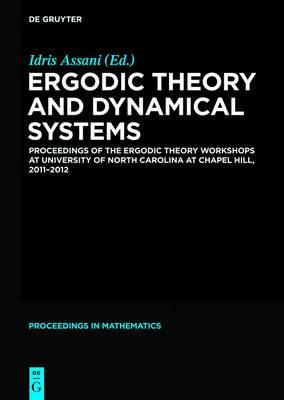 Ergodic Theory and Dynamical Systems: Proceedings of the Ergodic Theory Workshops at University of North Carolina at Chapel Hill, 2011-2012