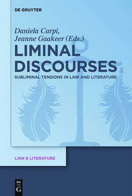Liminal Discourses: Subliminal Tensions in Law and Literature