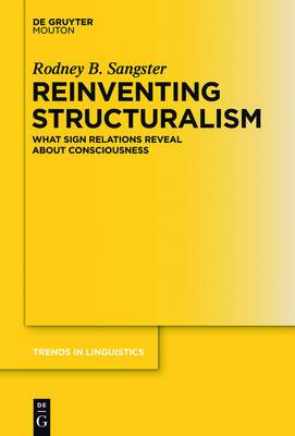 Reinventing Structuralism: What Sign Relations Reveal About Consciousness