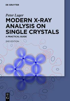 Modern X-Ray Analysis on Single Crystals: A Practical Guide