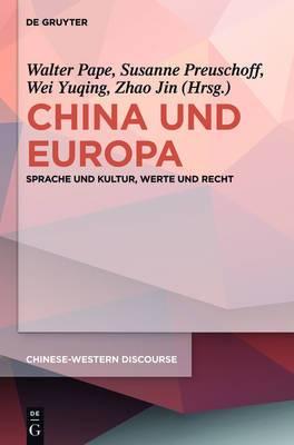 China Und Europa: Sprache Und Kultur, Werte Und Recht