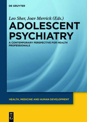Adolescent Psychiatry: A Contemporary Perspective for Health Professionals