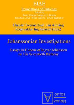 Johanssonian Investigations: Essays in Honour of Ingvar Johansson on His Seventieth Birthday