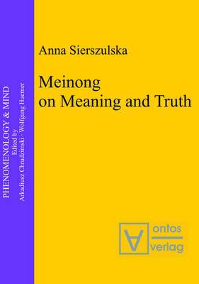Meinong on Meaning and Truth: A Theory of Knowledge