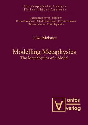 Modelling Metaphysics: The Metaphysics of a Model