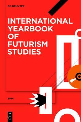 International Yearbook of Futurism Studies: 2014
