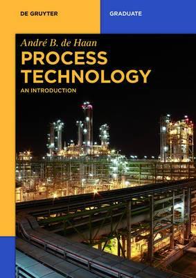 Process Technology: An Introduction