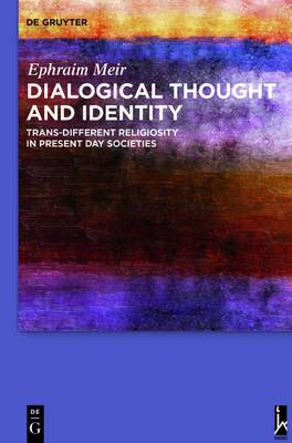 Dialogical Thought and Identity: Trans-Different Religiosity in Present Day Societies