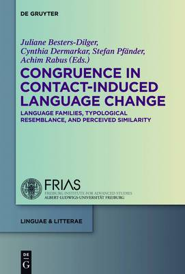 Congruence in Contact-Induced Language Change: Language Families, Typological Resemblance, and Perceived Similarity