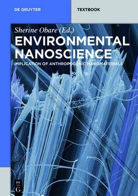 Environmental Nanoscience: Implication of Anthropogenic Nanomaterials