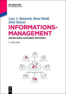 Informationsmanagement: Grundlagen, Aufgaben, Methoden