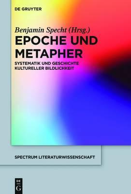 Epoche Und Metapher: Systematik Und Geschichte Kultureller Bildlichkeit