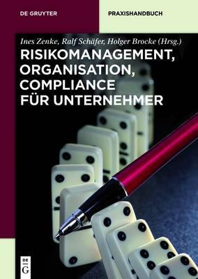 Risikomanagement, Organisation, Compliance Fur Unternehmer