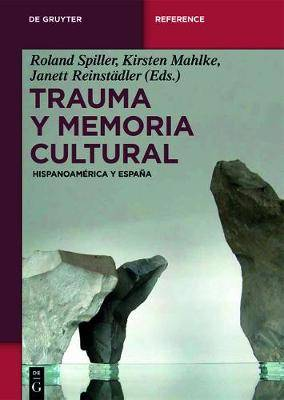Trauma Y Memoria Cultural: Hispanoamerica Y Espana