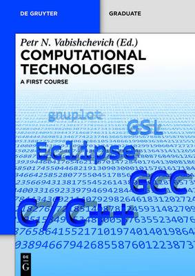 Computational Technologies: A First Course