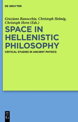 Space in Hellenistic Philosophy: Critical Studies in Ancient Physics