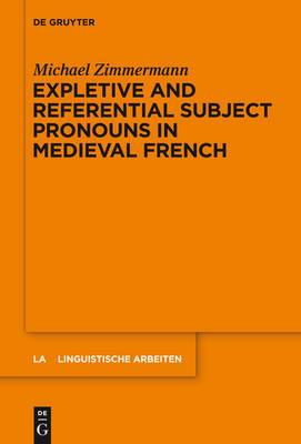 Expletive and Referential Subject Pronouns in Medieval French