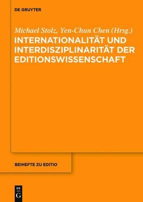 Internationalitat Und Interdisziplinaritat Der Editionswissenschaft
