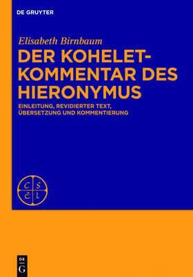 Der Koheletkommentar Des Hieronymus: Einleitung, Revidierter Text, Ubersetzung Und Kommentierung