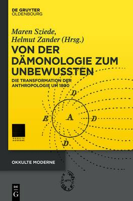 Von Der Damonologie Zum Unbewussten: Die Transformation Der Anthropologie Um 1800