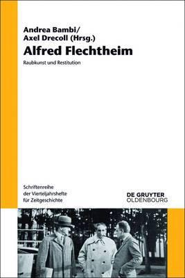 Alfred Flechtheim: Raubkunst und Restitution