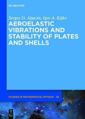 Aeroelastic Vibrations and Stability of Plates and Shells