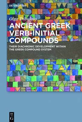 Ancient Greek Verb-Initial Compounds: Their Diachronic Development Within the Greek Compound System