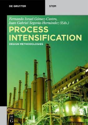 Process Intensification: Design Methodologies