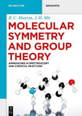 Molecular Symmetry and Group Theory: Approaches in Spectroscopy and Chemical Reactions