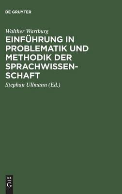 Einfuhrung in Problematik Und Methodik Der Sprachwissenschaft