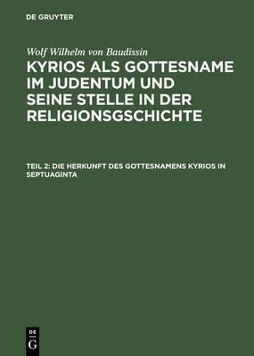 Die Herkunft Des Gottesnamens Kyrios in Septuaginta