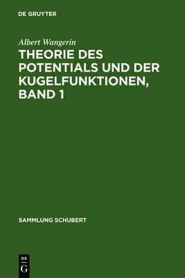 Theorie Des Potentials Und Der Kugelfunktionen, Band 1