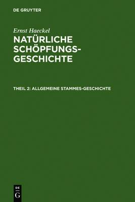 Allgemeine Stammes-Geschichte: (Phylogenie Und Anthropogenie)