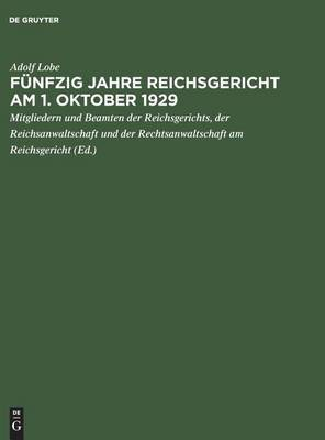 Funfzig Jahre Reichsgericht: Am 1. Oktober 1929; Mit 14 Bildnissen Und 15 Abbildungen