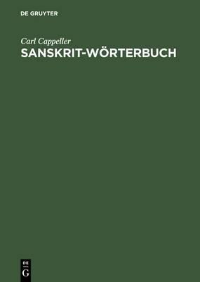 Sanskrit-W rterbuch: Nach Den Petersburger W rterbuechern Bearbeitet