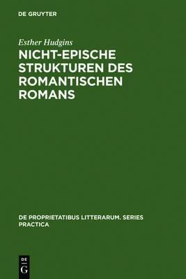 Nicht-Epische Strukturen Des Romantischen Romans