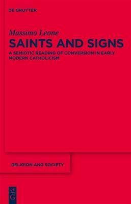 Saints and Signs: A Semiotic Reading of Conversion in Early Modern Catholicism